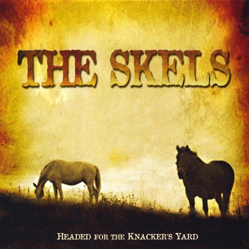 The Skels - Headed For The Knacker's Yard  (2011)