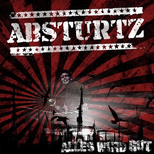 Absturtz - Alles Wird Gut (2011)
