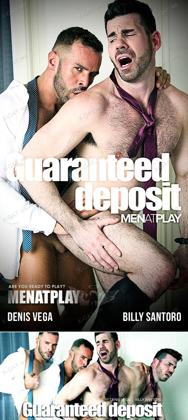 MenAtPlay: Guaranteed Deposit (Denis Vega, Billy Santoro)