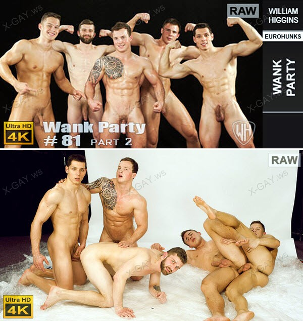 WilliamHiggins: Wank Party #81, Part 2 (RAW, WANK PARTY)